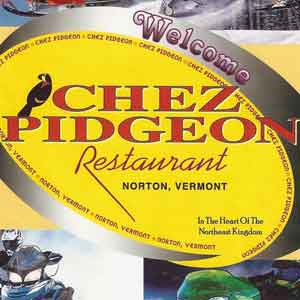 Chez Pidgeon Restaurant in Norton, Vermont